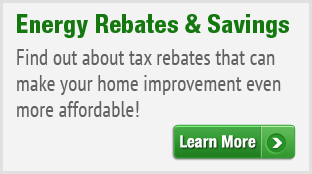 Find out about tax rebates that can make your home improvement even more affordable!